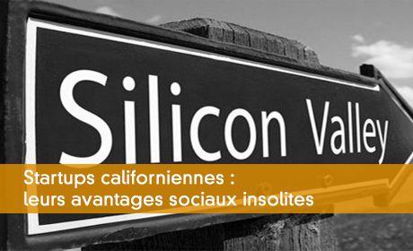 Startups californiennes : leurs avantages sociaux insolites