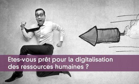 Etes-vous pr�t pour la digitalisation des ressources humaines ?