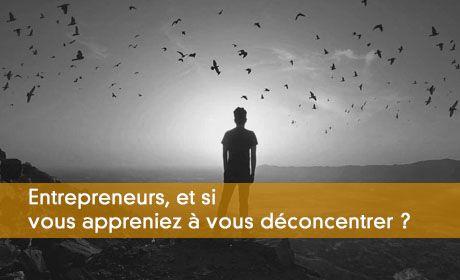 Les entrepreneurs doivent se d�concentrer