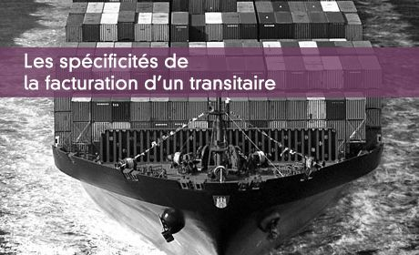 Les sp�cificit�s de la facturation d'un transitaire