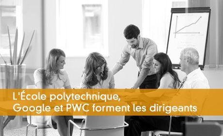L'École polytechnique, Google et PWC forment les dirigeants