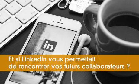 Trouver ses futurs collaborateurs grâce à LinkedIn