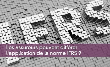 Les assureurs peuvent diff�rer l'application de la norme IFRS 9