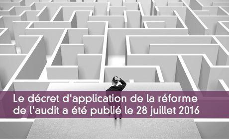 Le d�cret d'application de la r�forme de l'audit a �t� publi� le 28 juillet 2016
