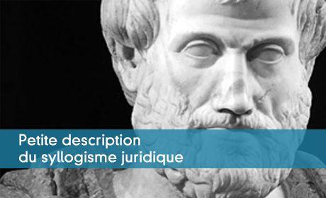 Petite description du syllogisme juridique