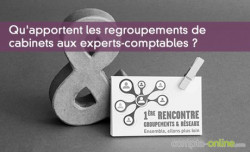 Qu'apportent les regroupements de cabinets aux experts-comptables ?