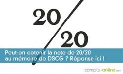 Peut-on obtenir la note de 20/20 au mémoire de DSCG ? Réponse ici !
