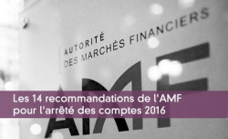 Les 14 recommandations de l'AMF pour l'arrêté des comptes 2016