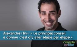 Alexandre Hini : « Le principal conseil à donner c'est d'y aller étape par étape »