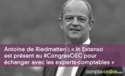Antoine de Riedmatten : « In Extenso est présent au #CongresOEC  pour échanger avec les experts-comptables »
