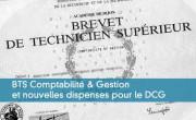 BTS Comptabilité & Gestion et nouvelles dispenses pour le DCG