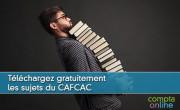 Téléchargez gratuitement les sujets du CAFCAC