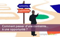 Comment passer d'une contrainte... à une opportunité ?