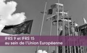 IFRS 9 et IFRS 15 au sein de l'Union Européenne