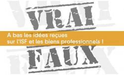 A bas les idées reçues sur l'ISF et les biens professionnels !
