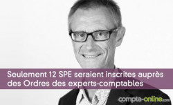Seulement 12 SPE seraient inscrites auprès des Ordres des experts-comptables et des avocats