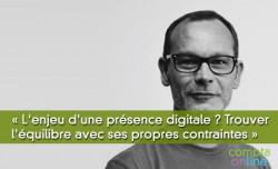 Jean-Yves Gonin : « L'enjeu d'une présence digitale ? Trouver l'équilibre avec ses propres contraintes »