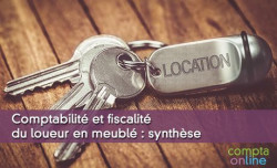 Comptabilité et fiscalité du loueur en meublé : synthèse