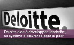 Deloitte aide à développer LenderBot, un système d'assurance peer-to-peer