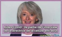 Aides Covid : 2e partie de l'interview de la directrice de la cellule anti-abus