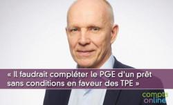 « Il faudrait compléter le prêt garanti par l'État d'un prêt sans conditions en faveur des TPE »