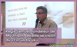 Régis Samuel, fondateur de MyUnisoft, détaille sa vision du « For us by us »