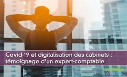 Covid-19 et digitalisation des cabinets : témoignage d'un expert-comptable