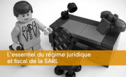 L'essentiel du régime juridique et fiscal de la SARL