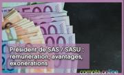 Président de SAS / SASU : rémunération, avantages, exonérations
