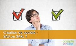 Création de société : SAS ou SARL ?