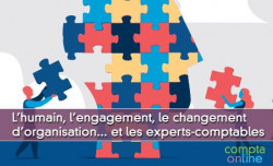 L'humain, l'engagement, le changement  d'organisation... et les experts-comptables