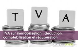 TVA sur immobilisation : déduction, comptabilisation et récupération
