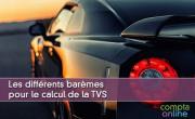 Les différents barèmes pour le calcul de la TVS