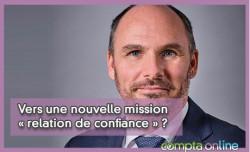 Vers une nouvelle mission « relation de confiance » ? Les précisions de Yannick Ollivier