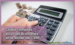 Quels comptes pour les acomptes et le solde de CVAE ?