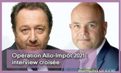 Opération Allo-Impôt 2021 : interview croisée de Lionel Canesi et Laurent Benoudiz