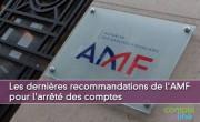 Les dernières recommandations de l'AMF pour l'arrêté des comptes