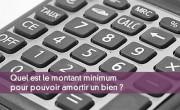 Quel est le montant minimum pour pouvoir amortir un bien ?
