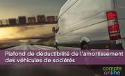 Plafond de déductibilité de l'amortissement des véhicules de sociétés