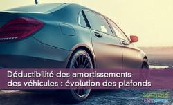 Déductibilité des amortissements des véhicules : évolution des plafonds