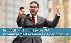 Proposition de corrigé du DEC novembre 2020 épreuve 1 de déontologie