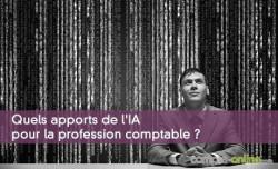 Quels apports de l'IA pour la profession comptable ?