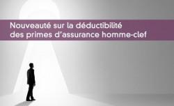 Nouveauté sur la déductibilité des primes d'assurance homme-clef
