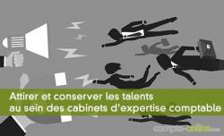 Attirer et conserver les talents au sein des cabinets d'expertise comptable