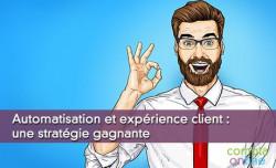 Automatisation et expérience client : une stratégie gagnante