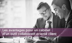 Les avantages pour un cabinet d'un outil collaboratif orienté client