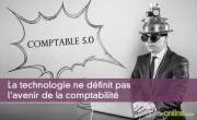 La technologie ne définit pas l'avenir de la comptabilité