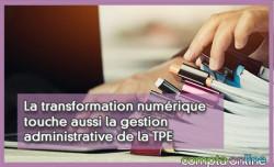 La transformation numérique touche aussi la gestion administrative de la TPE