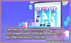 Fermeture des commerces non-essentiels : checklist de la TPE qui démarre sur Internet