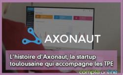 L'histoire d'Axonaut, la startup toulousaine qui accompagne les TPE
